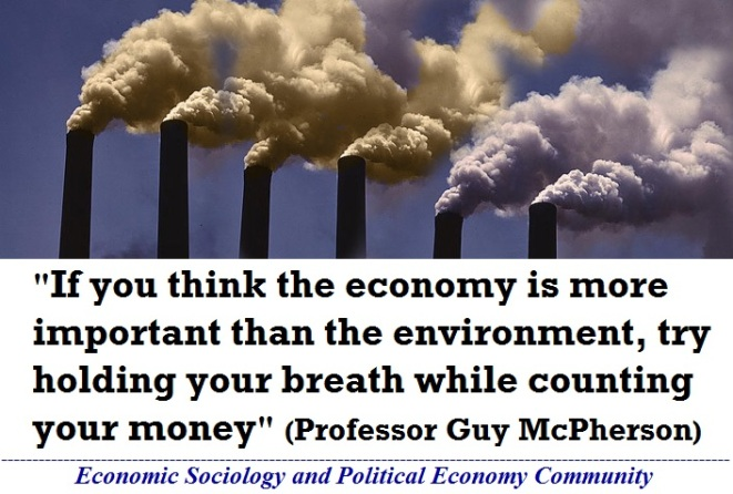 If you think the economy is more important than the environment, try holding your breath while counting your money