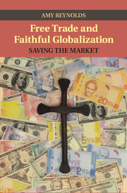 Free Trade and Faithful Globalization Saving the Market