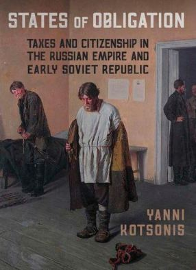States of Obligation Taxes and Citizenship in the Russian Empire and Early Soviet Republi