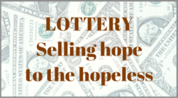Lottery - Selling Hope to the Hopeless