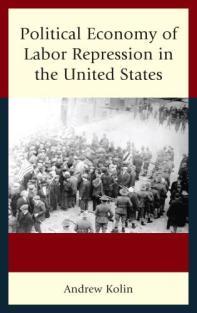 Political Economy of Labor Repression in the United States