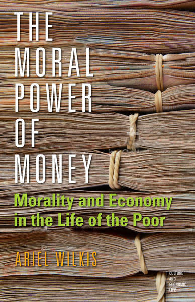 The Role of Money in Social Life: Morality and Power in the World of