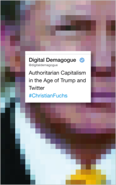 Digital Demagogue Authoritarian Capitalism in the Age of Trump and Twitter