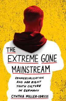 Extreme Gone Mainstream Commercialization and Far Right Youth Culture