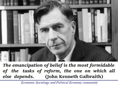 The emancipation of belief is the most formidable of the tasks of reform, the one on which all else depends John Kenneth Galbraith