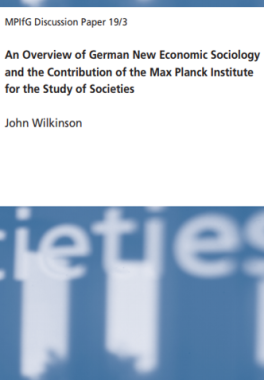 German New Economic Sociology and the Max Planck Institute for the Study of Societies