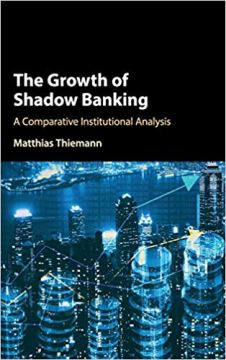 The Growth of Shadow Banking A Comparative Institutional Analysis